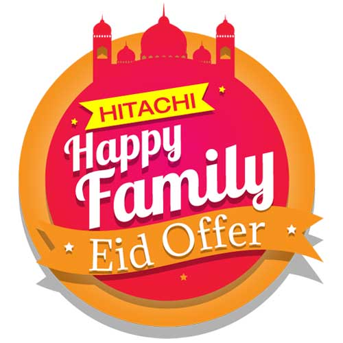 Hitachi Happy Family EID Offer